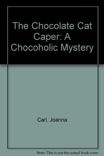 The Chocolate Cat Caper: A Chocoholic Mystery PDF