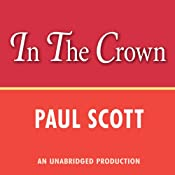 The Jewel in the Crown: The Raj Quartet, Book 1 | Paul Scott