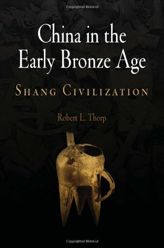 China in the Early Bronze Age: Shang Civilization...