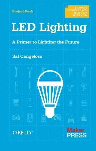 Led Lighting: A Primer To Lighting The Future By Cangeloso, Sal (2012) Paperback