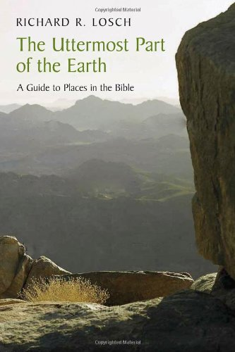 The Uttermost Part of the Earth: A Guide to Places in the Bible