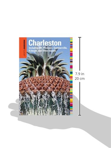 Insiders' Guide to Charleston: Including Mt. Pleasant, Summerville, Kiawah, and Other Islands (Insiders' Guide Series)