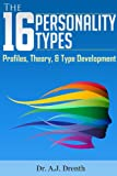 The 16 Personality Types: Profiles, Theory, & Type Development