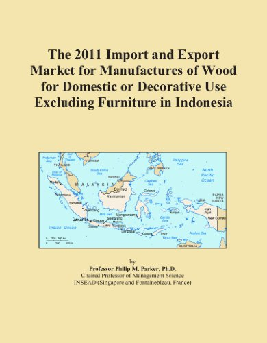 The 2011 Import and Export Market for Manufactures of Wood for Domestic or Decorative Use Excluding Furniture in Indonesia