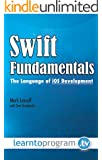 Swift Fundamentals: The Language of iOS Development (English Edition)