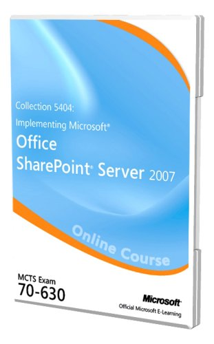 Collection 5404: Implementing Microsoft Office SharePoint Server 2007