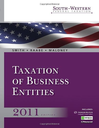 South-Western Federal Taxation 2011: Taxation of Business Entities (with H&R Block @ Home Tax Preparation Software CD-ROM, RIA Checkpoint & CPAexcel 1-Semester Printed Access Card)