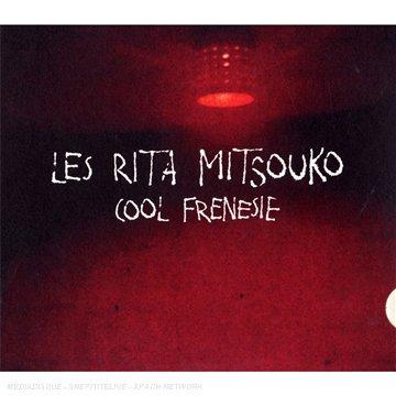 Les Rita Mitsouko - Cool Frenesie - Zortam Music