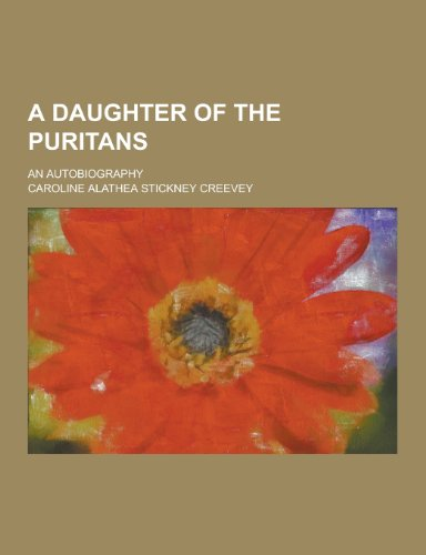 A Daughter of the Puritans; An Autobiography