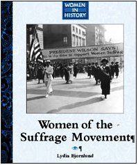 Women of the Sufferage Movement (Women in History Series) by Lydia D. Bjornlund (2003-05-16)