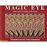Magic eye: A new way of looking at the world : 3D illusions (0590481517) by N. E. Thing Enterprises.