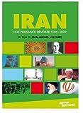 echange, troc Iran, une puissance dévoilée - 1905-2009