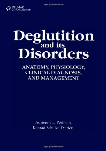 Deglutition and Its Disorders: Anatomy, Physiology,...