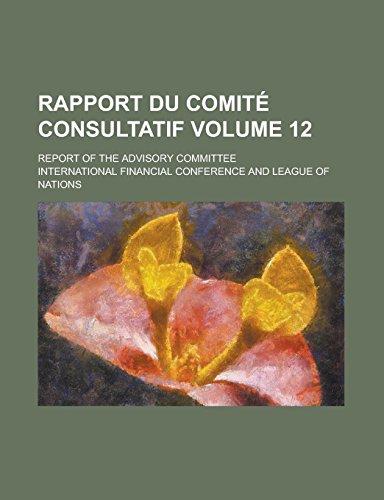Rapport Du Comite Consultatif; Report of the Advisory Committee Volume 12