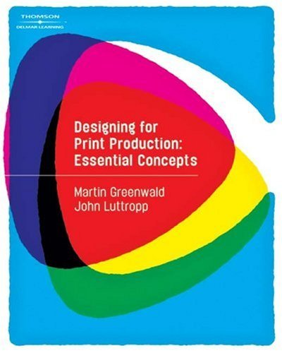 designing-for-print-production-essential-concepts-by-martin-greenwald-2008-03-07