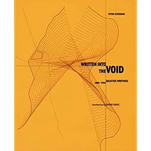Written into the Void: Selected Writings, 1990-2004 Peter Eisenman and Jeffrey Kipnis