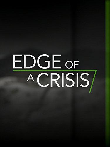 Edge of a Crisis