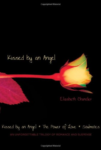 Cover of Kissed by an Angel: Kissed by an Angel; The Power of Love; Soulmates