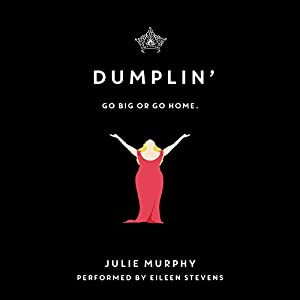 Dumplin' (       UNABRIDGED) by Julie Murphy Narrated by Eileen Stevens