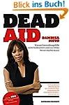 Dead Aid: Warum Entwicklungshilfe nic...