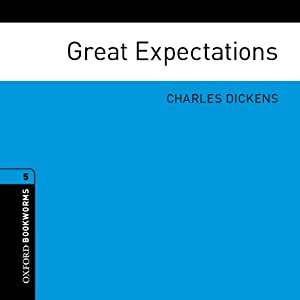 Great Expectations (Adaptation): Oxford Bookworms Library | [Charles Dickens, Clare West (adaptation)]
