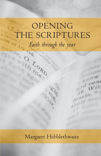 Opening the Scriptures: Faith Throughout the Year: Faith Through the Year