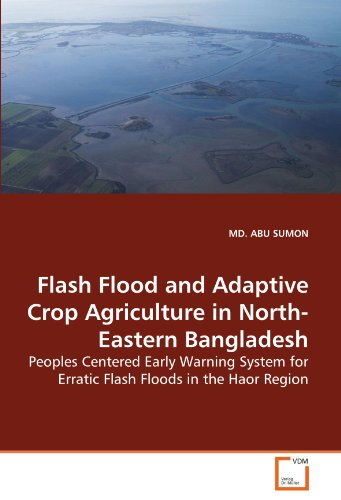 Flash Flood and Adaptive Crop Agriculture in North-Eastern Bangladesh: Peoples Centered Early Warning System for Erratic Flash Floods in the Haor Region PDF