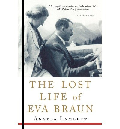 [ The Lost Life of Eva Braun [ THE LOST LIFE OF EVA BRAUN BY Lambert, Angela ( Author ) Apr-15-2008[ THE LOST LIFE OF EVA BRAUN [ THE LOST LIFE OF EVA BRAUN BY LAMBERT, ANGELA ( AUTHOR ) APR-15-2008 ] By Lambert, Angela ( Author )Apr-15-2008 Paperback By Lambert, Angela ( Author ) Paperback 2008 ] (The Lost Life Of Eva Braun compare prices)
