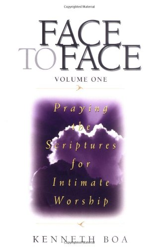 Face to Face: Praying the Scriptures for Intimate Worship PDF