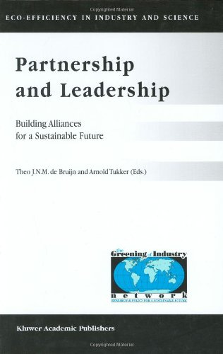 Partnership and Leadership: Building Alliances for a Sustainable Future (Eco-Efficiency in Industry and Science)