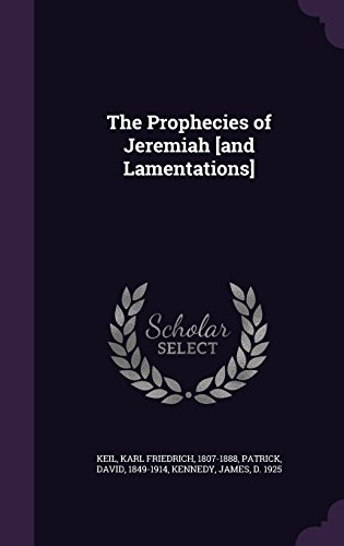The Prophecies of Jeremiah [and Lamentations]
