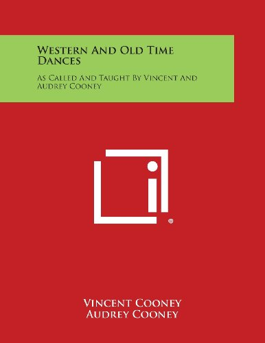 Western and Old Time Dances: As Called and Taught by Vincent and Audrey Cooney