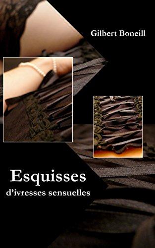 Couverture du livre Esquisses d'ivresses sensuelles