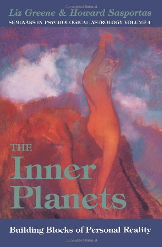 Inner Planets: Building Blocks of Personal Reality (Seminars in Psychological Astrology, Vol 4)