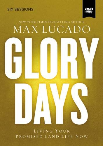 Glory Days: A Dvd Study: Living Your Promised Land Life Now