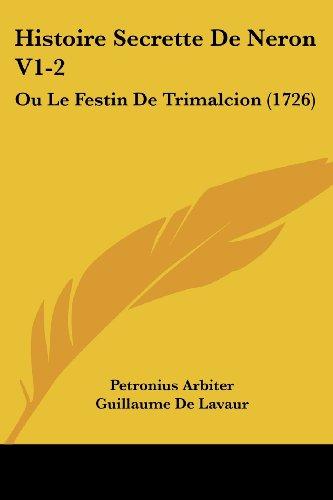 Histoire Secrette de Neron V1-2: Ou Le Festin de Trimalcion (1726)