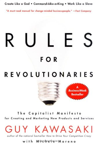 Business Plan Book - Rules for Revolutionaries: The Capitalist Manifesto for Creating and Marketing New Products and Services