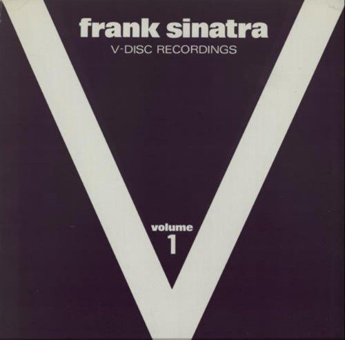 Frank Sinatra - The V-Discs, Volume 1 - Zortam Music