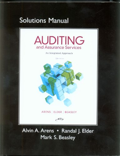 Solutions Manual Auditing and Assurance Services: An Integrated Approach