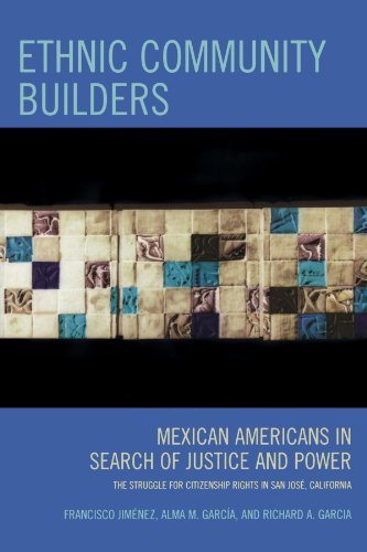 Ethnic Community Builders: Mexican-Americans in Search of Justice and Power-The Struggle for Citizenship Rights in San Jose, California
