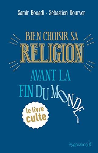 bien-choisir-sa-religion-avant-la-fin-du-monde