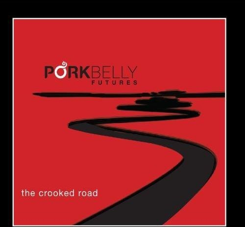 CD : The Porkbelly Futures - Crooked Road (Canada - Import)