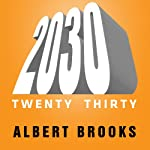 2030: The Real Story of What Happens to America | Albert Brooks
