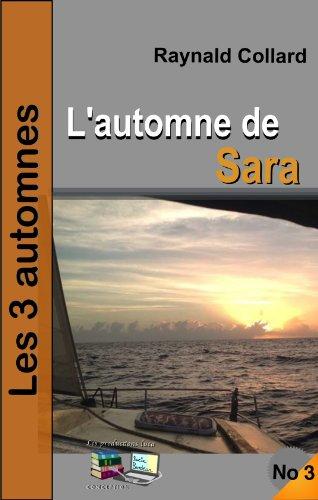 Raynald Collard - L'automne de Sara Les 3 automnes No 3 (French Edition)