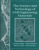The Science and Technology of Civil Engineering Materials [Paperback] [1997] 1 Ed. J. Francis Young, Sidney Mindess, Arnon Bentur, Robert J. Gray