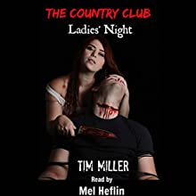 The Country Club: Ladies' Night: The One Percent, Book 3 Audiobook by Tim Miller Narrated by Mel Heflin