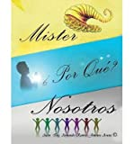 img - for [ MISTER, POR QUE NOSOTROS? (SPANISH) ] By Arana, Armando Ramiro Jimenez ( Author) 2013 [ Paperback ] book / textbook / text book