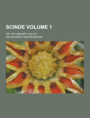 Scinde; Or, the Unhappy Valley Volume 1