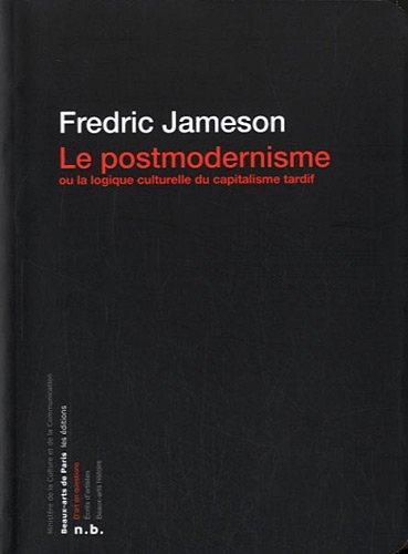 le-postmodernisme-ou-la-logique-culturelle-du-capitalisme-tardif