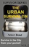 The Urban Survival Tin (Survivor Series Book 2) (English Edition)